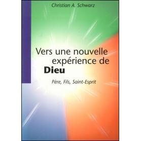 Vers une nouvelle expérience de Dieu - Père, Fils, Saint-Esprit