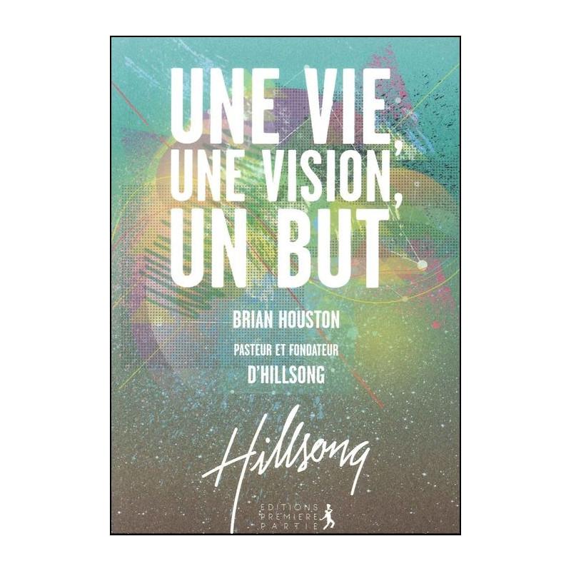 Une vie, une vision, un but