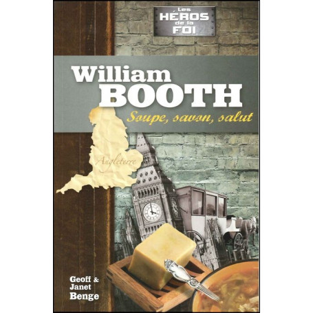 William Booth - Soupe, savon, salut
