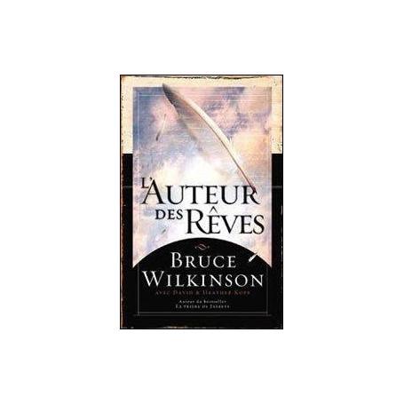 L'auteur des rêves – Bruce Wilkinson