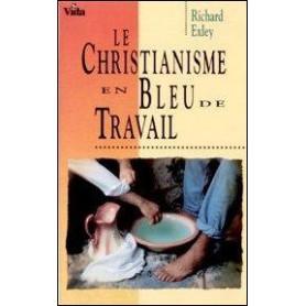 Le christianisme en bleu de travail