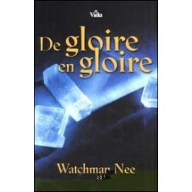 De gloire en gloire - Watchman Nee