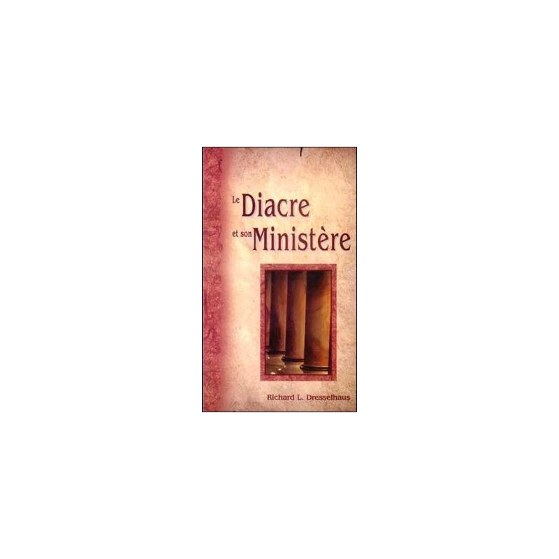 Le diacre et son ministère