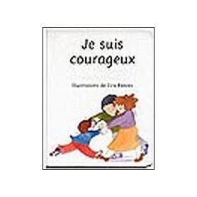 Je suis courageux