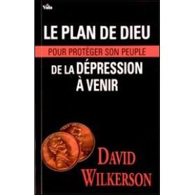 Le plan de Dieu pour protéger son peuple de la dépression à venir