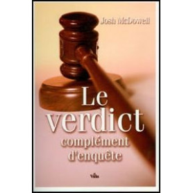 Le verdict complément d'enquête – Josh McDowell – Editions Vida