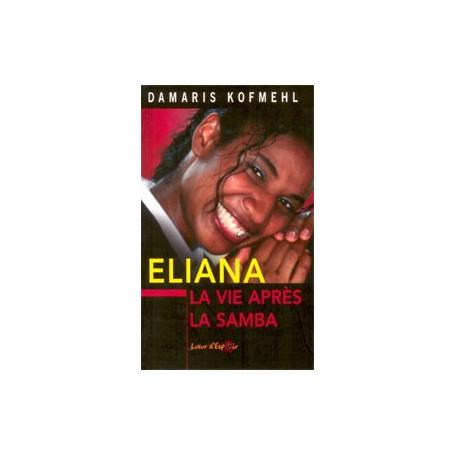 Eliana La vie après la Samba