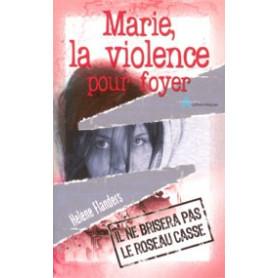 Marie la violence pour foyer