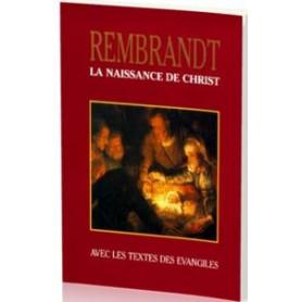 La naissance de Christ - Rembrandt