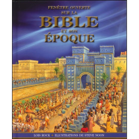 Fenêtre ouverte sur la Bible et son époque