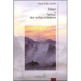 Tolkien ou l'amour des vertus ordinaires