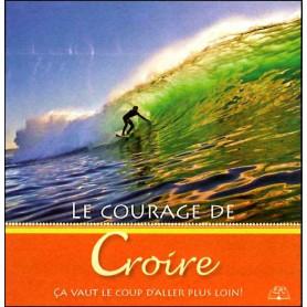 Le courage de croire