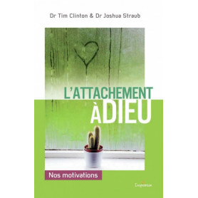 L'attachement à Dieu - Nos motivations - Editions Ourania