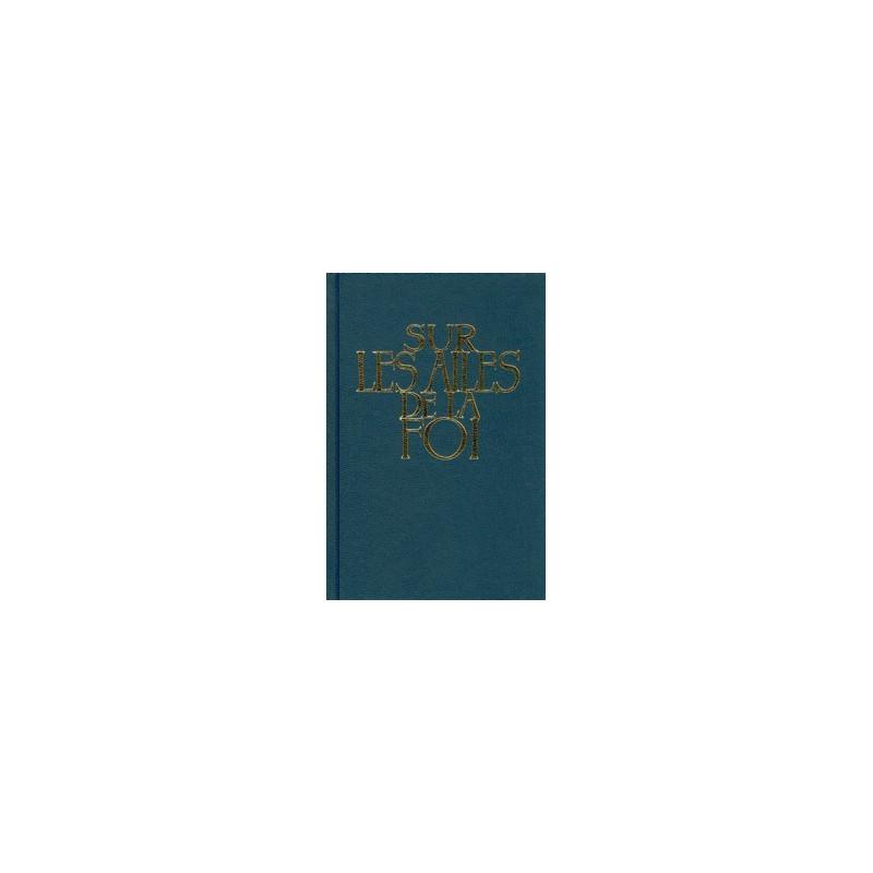 Sur les ailes de la foi - recueil avec partitions - rigide bleue