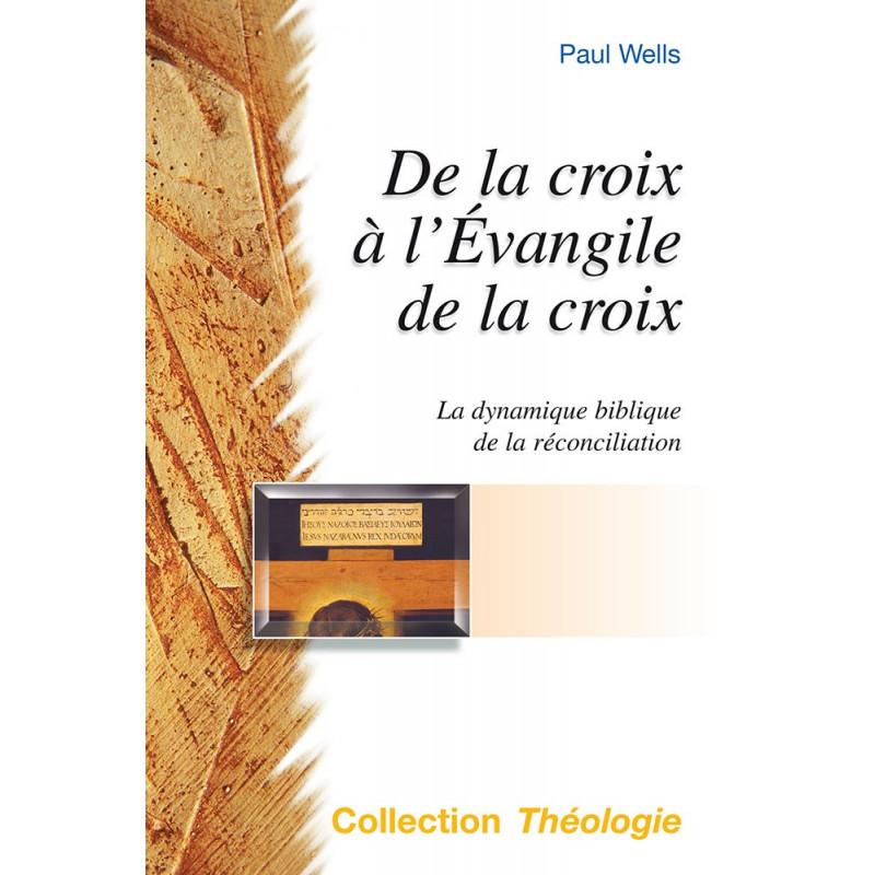 De la croix à l'Evangile de la croix