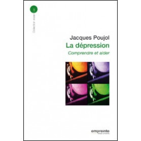 La dépression: comprendre et aider