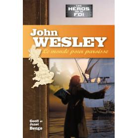 John Wesley - Le monde pour paroisse - Editions JEM