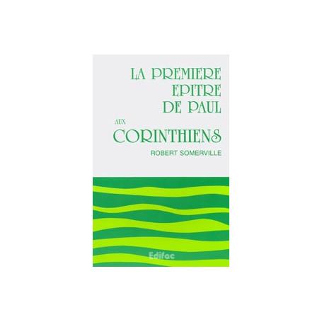 La première épître de Paul aux Corinthiens. Tome 1