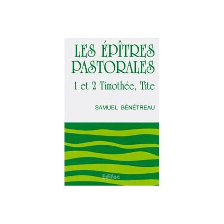 Les épîtres pastorales. 1 et 2 Timothée, Tite