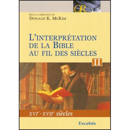 L'interprétation de la Bible au fil des siècles. Tome II