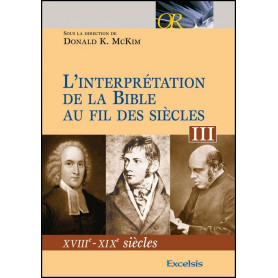 L'interprétation de la Bible au fil des siècles. Tome III