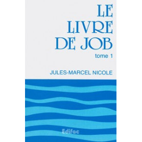 Le livre de Job. Tome 1