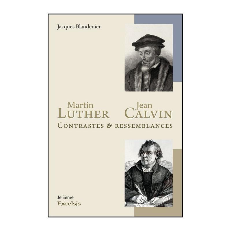 Martin Luther et Jean Calvin, contraste et ressemblance
