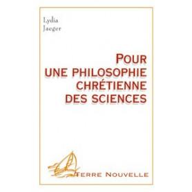 Pour une philosophie chrétienne des sciences