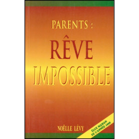 Parents rêve impossible
