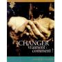Changer vraiment : comment ? Guide du Leader