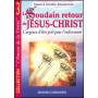 Le soudain retour de Jésus-Christ