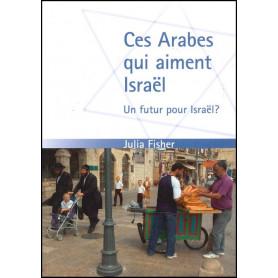 Ces Arabes qui aiment Israël