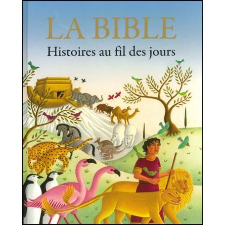 La Bible. Histoire au fil des jours