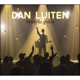 CD Seule Ta grâce - Dan Luiten