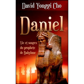 Daniel – vie et songes du prophète de Babylone