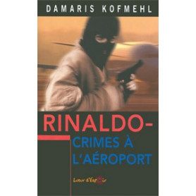 Rinaldo crimes à l'aéroport
