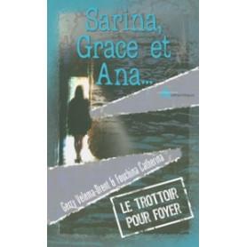 Sarina Grace et Ana – Le trottoir pour foyer