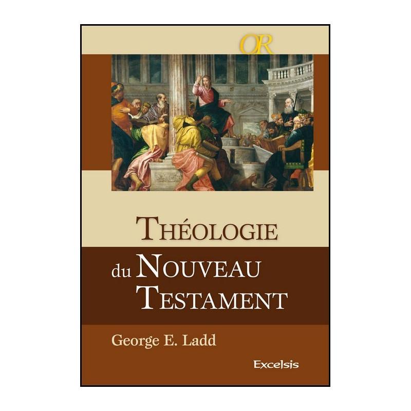Théologie du Nouveau Testament - Edition révisée et augmentée