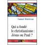 Qui a fondé le christianisme : Jésus ou Paul ?
