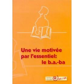 Le ba ba – Une vie motivée par l'essentiel