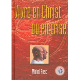 Vivre en Christ ou en crise