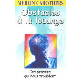 Obstacles à la louange – Ces pensées qui nous troublent