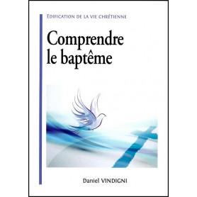 Comprendre le baptême – Edification de la vie chrétienne