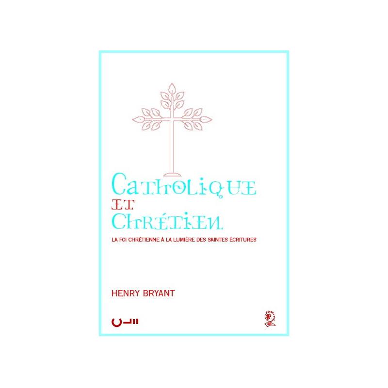 Catholique et Chrétien