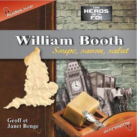 Audio livre William Booth – Soupe, savon, salut