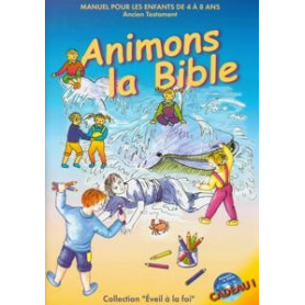 Animons la Bible – Ancien Testament