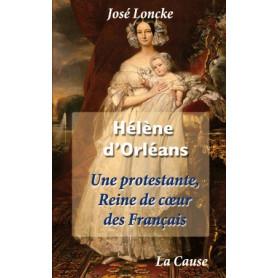 Hélène d'Orléans - Une protestante, Reine de cœur des français