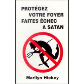 Protégez votre foyer faites échec à Satan