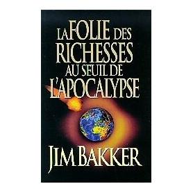 La folie des richesses au seuil de l'Apocalypse
