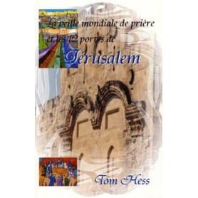 La veille mondiale de prière et les 12 portes de Jérusalem